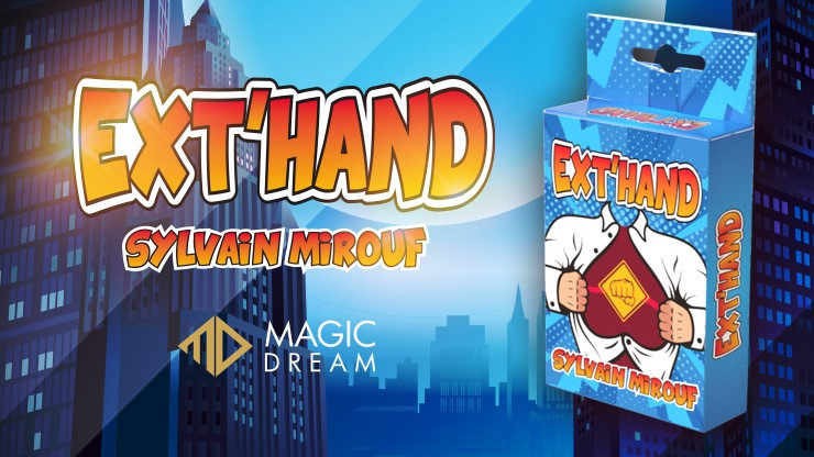 EXT'HAND by Sylvain Mirouf  & Magic Dream