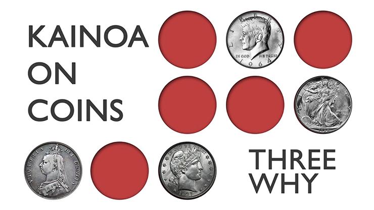 Kainoa on Coins: Three Why
