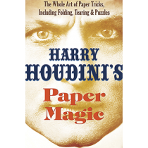 Harry Houdini's Paper Magic: The Whole Art of Paper Tricks, Including Folding, Tearing and Puzzles by Harry Houdini and Dover Publications