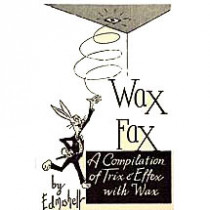 Wax Fax - Ted Collins and Ed Mishell