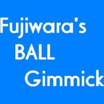 Fujiwara's Ball Gimmick