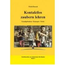Ulrich Rausch: Kontaktlos zaubern lehren (2020)