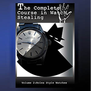 The complete course in watch stealing Vol 2 Rolex Style Watch (DVD)