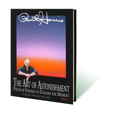 Art of Astonishment Volume 1 by Paul Harris