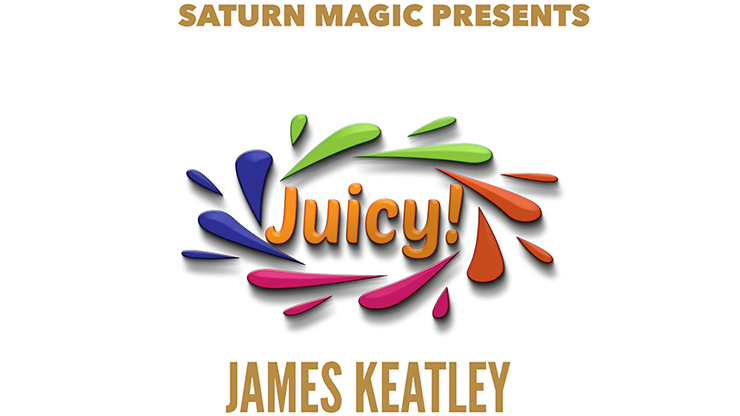 Saturn Magic Presents Juicy! by James Keatley