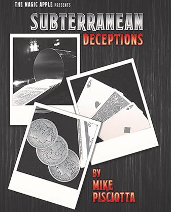 Subterranean Deceptions by Mike Pisciotta