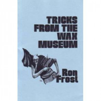 Tricks from the Wax Museum - Ron Frost