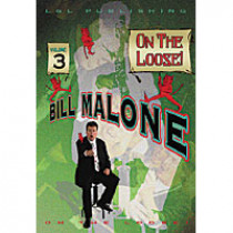 On the Loose by Bill Malone Vol 3 (DVD)