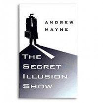 The Secret Illusion Show by Andrew Mayne
