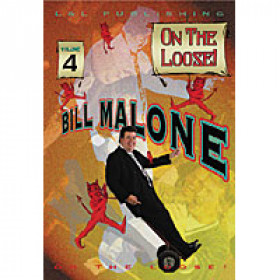 On the Loose by Bill Malone Vol 4 (DVD)