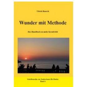 Ulrich Rausch: Wunder mit Methode (2020)